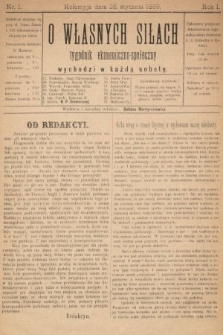O Własnych Siłach : tygodnik ekonomiczno-społeczny. 1889, nr1