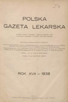 Polska Gazeta Lekarska : dawniej Gazeta Lekarska, Przegląd Lekarski oraz Czasopismo Lekarskie i Lwowski Tygodnik Lekarski. 1938 [całość]