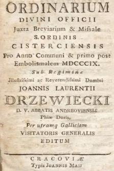 Ordinatio Divini Officii pro Utriusque Galliciae Provincia Ordinis Cisteriensis Iuxta Rubricas Breviarii & Missalis Nec Non Decreta S. Rit. Congregationis in Annum... 1809