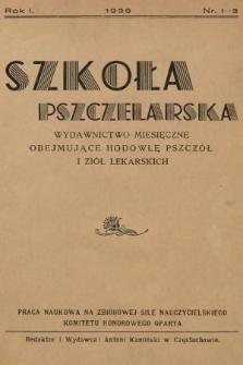 Szkoła Pszczelarska : wydawnictwo miesięczne, obejmujące hodowlę pszczół i ziół lekarskich. 1938, nr1-3
