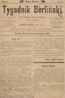 Tygodnik Berliński : pismo poświęcone sprawom społecznym, nauce i rozrywce. 1893, nr1