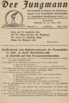 Der Jungmann : Monatschrift des Bundes der Kaufmanns-jugend in der Gewerkschaft Oberschlesiens D.H.V. 1933, nr4
