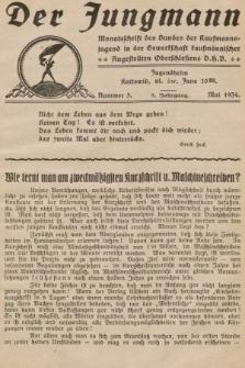 Der Jungmann : Monatschrift des Bundes der Kaufmanns-jugend in der Gewerkschaft Oberschlesiens D.H.V. 1934, nr5