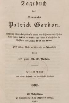 Tagebuch des Generals Patrick Gordon waehrend seiner Kriegsdienste unter den Schweden und Polen vom Jahre 1655 bis 1661 und seines Aufenthaltes in Rußland vom Jahre 1661 bis 1699. Bd. 3