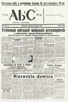 ABC : nowiny codzienne. 1938, nr47 A
