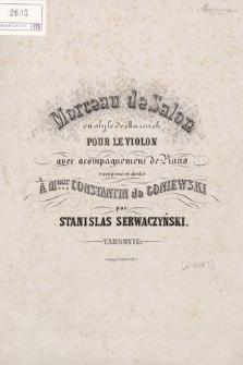 Morceau de salon en style de mazurek : pour le violon avec acompagnement de piano : composé et dedié à m.eur Constantin de Goniewski