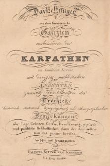 Darstellungen aus dem königreiche Galizien insbesondere der Karpathen im Sandecer Kreise [!] : mit dreyßsig mahlerischen Ansichten, zwanzig Vorstellungen der Trachten [...]