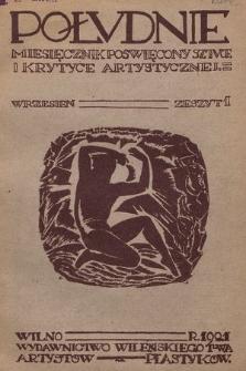 Południe : miesięcznik poświęcony sztuce i krytyce artystycznej. 1921, z. 1