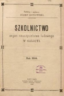 Szkolnictwo : organ nauczycieli ludowych. 1908, spis rzeczy