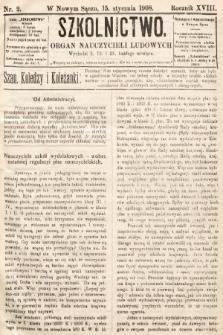 Szkolnictwo : organ nauczycieli ludowych. 1908, nr2