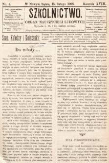 Szkolnictwo : organ nauczycieli ludowych. 1908, nr5