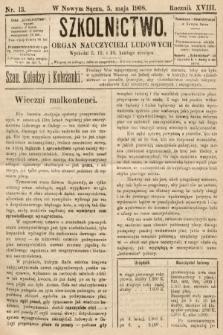 Szkolnictwo : organ nauczycieli ludowych. 1908, nr13