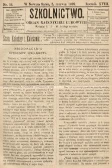 Szkolnictwo : organ nauczycieli ludowych. 1908, nr16