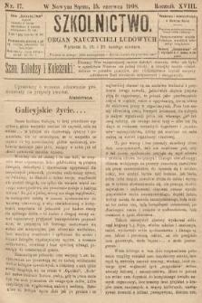 Szkolnictwo : organ nauczycieli ludowych. 1908, nr17