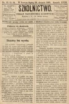 Szkolnictwo : organ nauczycieli ludowych. 1908, nr22, 23, 24