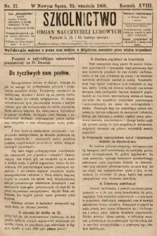 Szkolnictwo : organ nauczycieli ludowych. 1908, nr27