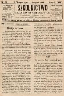 Szkolnictwo : organ nauczycieli ludowych. 1908, nr31
