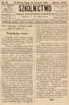 Szkolnictwo : organ nauczycieli ludowych. 1908, nr33