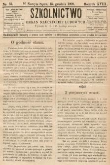 Szkolnictwo : organ nauczycieli ludowych. 1908, nr35