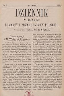 Dziennik V. Zjazdu Lekarzy i Przyrodników Polskich. 1888, nr 5