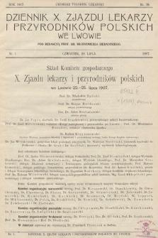 Dziennik X. Zjazdu Lekarzy i Przyrodników Polskich. 1907, nr 1