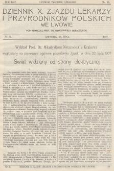 Dziennik Dziesiątego Zjazdu Lekarzy i Przyrodników Polskich. 1907, nr 4