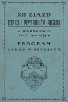 XII Zjazd Lekarzy i Przyrodników Polskich w Warszawie, 12-16 lipca 1925 r. : program obrad w sekcjach.
