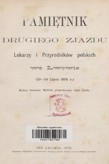 Pamiętnik Drugiego Zjazdu Lekarzy i Przyrodników Polskich we Lwowie (19-24 Lipca 1875 r.). 1876