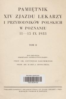 Pamiętnik XIV Zjazdu Lekarzy i Przyrodników Polskich w Poznaniu 11-15 IX 1933. T. 2