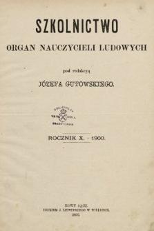 Szkolnictwo : organ nauczycieli ludowych. 1900, spis rzeczy