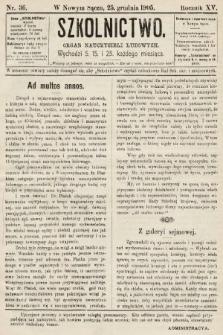 Szkolnictwo : organ nauczycieli ludowych. 1905, nr36