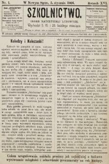 Szkolnictwo : organ nauczycieli ludowych. 1906, nr1