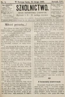 Szkolnictwo : organ nauczycieli ludowych. 1906, nr5