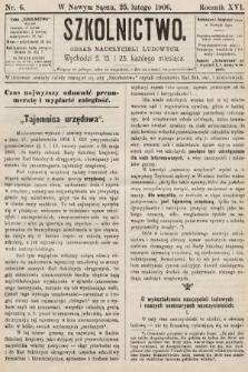 Szkolnictwo : organ nauczycieli ludowych. 1906, nr6