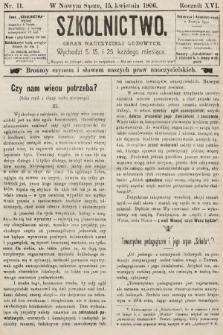 Szkolnictwo : organ nauczycieli ludowych. 1906, nr11