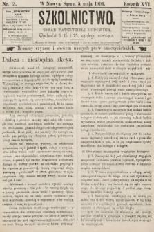 Szkolnictwo : organ nauczycieli ludowych. 1906, nr13