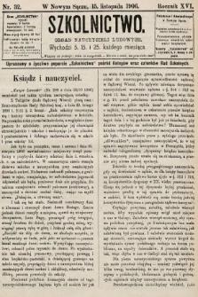 Szkolnictwo : organ nauczycieli ludowych. 1906, nr32