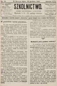 Szkolnictwo : organ nauczycieli ludowych. 1906, nr35