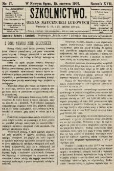 Szkolnictwo : organ nauczycieli ludowych. 1907, nr17