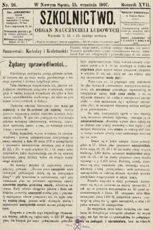 Szkolnictwo : organ nauczycieli ludowych. 1907, nr26