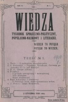 Wiedza : tygodnik społeczno-polityczny, popularno-naukowy i literacki. R. 4, 1910, nr1