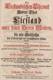 Der Liefländischen Chronik Theil Von Liefland Unter Seinen