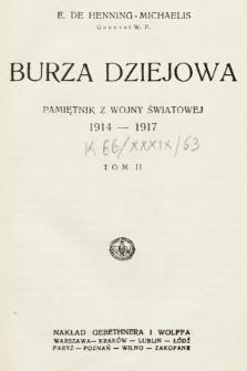 Burza dziejowa : pamiętnik z wojny światowej 1914-1917. T. 2