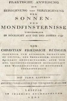 Handbuch der rechnenden Astronomie. Bd. 1, Praktische Anweisung zur Berechnung und Verzeichung der Sonnen - und Mondfinsternisse vornehmlich in Rücksicht auf die des Jahres 1797
