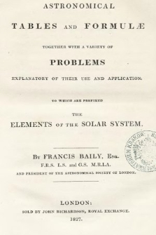 Astronomical tables and formulae together with a variety of problems, explanatory of their use and applications : to which are prefixed the elements of the Solar System