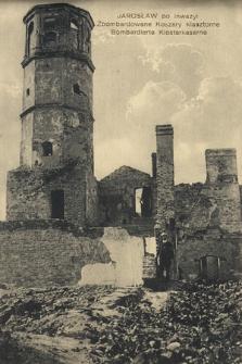 Jarosław, po inwazyi : zbombardowane koszary klasztorne = Bombardierte Klosterkaserne