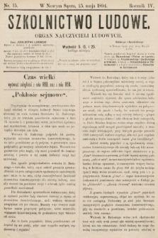 Szkolnictwo Ludowe : organ nauczycieli ludowych. 1894, nr15