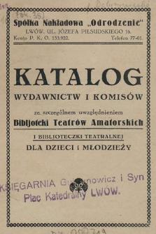 Katalog wydawnictw i komisów ze szczególnem uwzględnieniem Bibljoteki Teatrów Amatorskich i Bibljoteczki Teatralnej dla dzieci i młodzieży