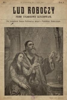 Lud Roboczy : pismo tygodniowe ilustrowane. R. 1, 1907, nr 1