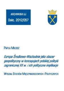 Europa Środkowo-Wschodnia jako obszar geopolityczny w koncepcjach polskiej polityki zagranicznej XX w. i ich polityczne implikacje